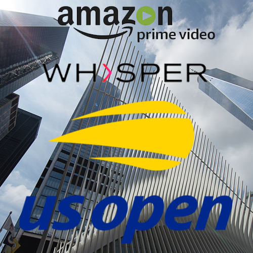 US OPEN - AMAZON PRIME / WHISPER TV